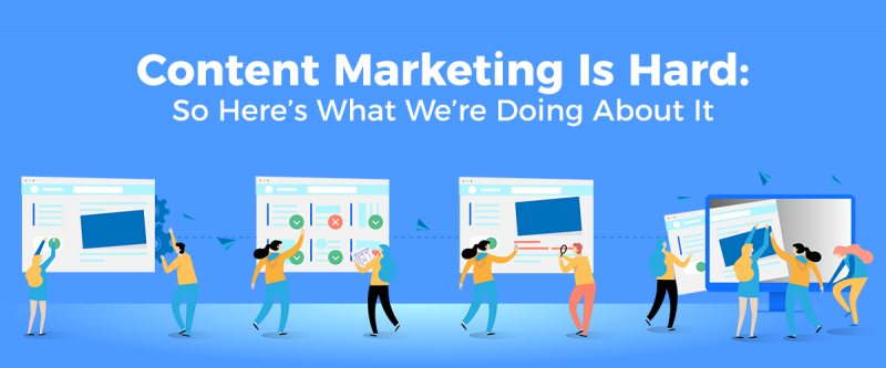 Content Marketing Is Hard Featured Image