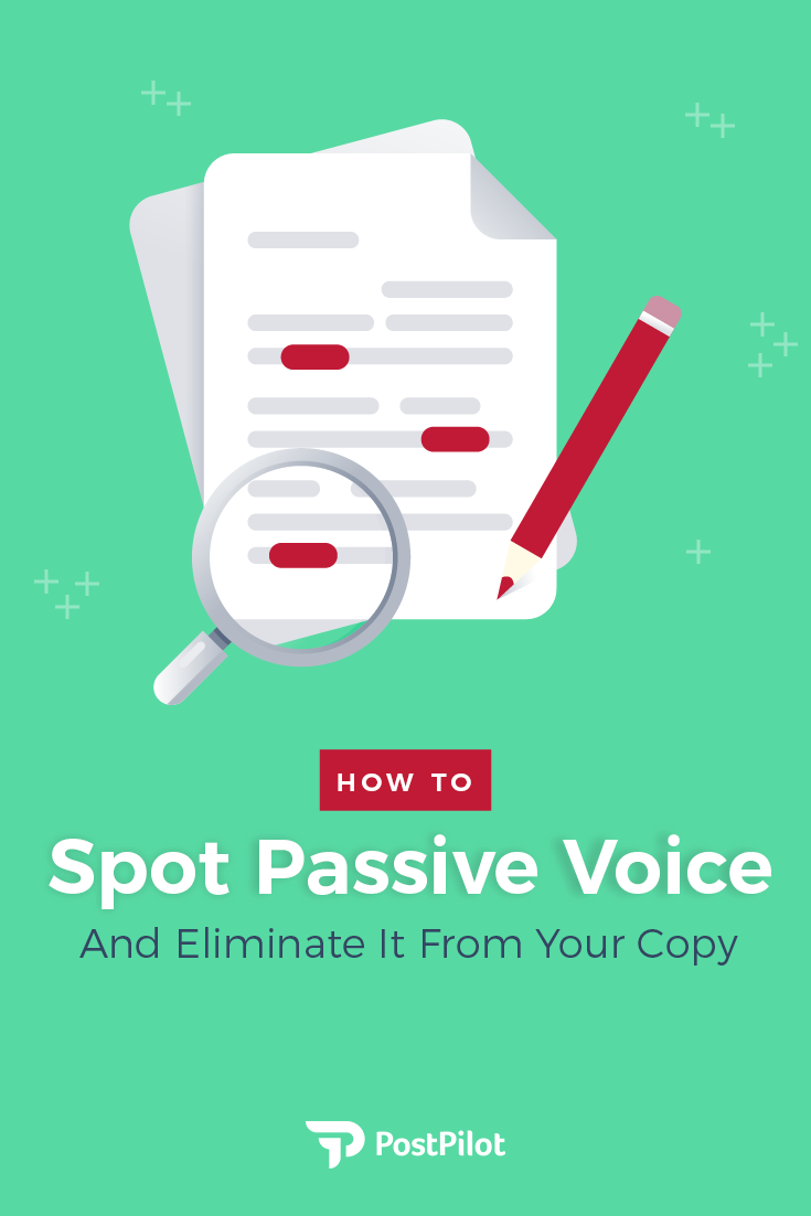 How To Spot Passive Voice And Eliminate It From Your Copy