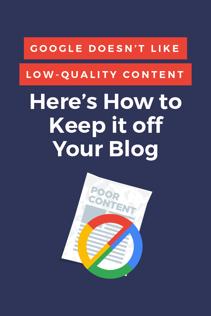 It's faster and cheaper to publish low-quality content but don't do it. Here\'s what Google considers low-quality content and how to keep it off your blog.