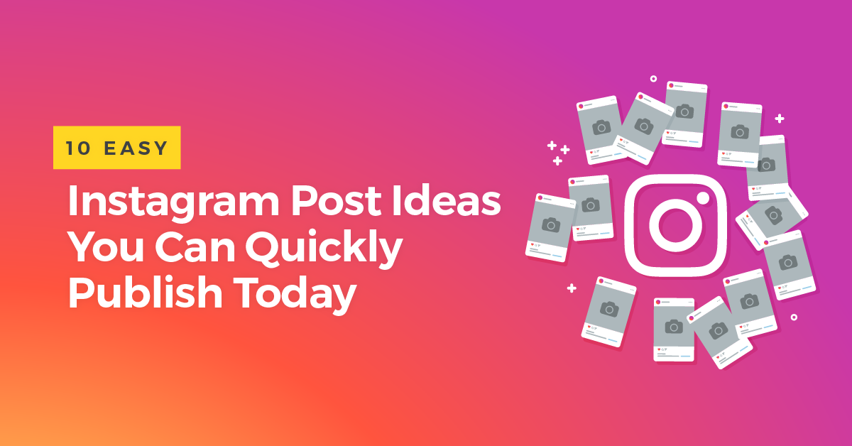 10 Instagram Post Ideas Every Small Business Should Publish In 2019