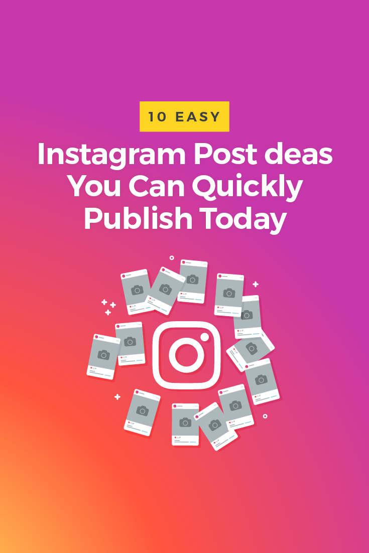 10 Easy Instagram Post Ideas You Can Quickly Publish Today