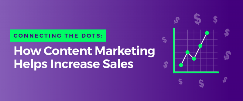 Content Marketing Helps Increase Sales Zenpost Featured