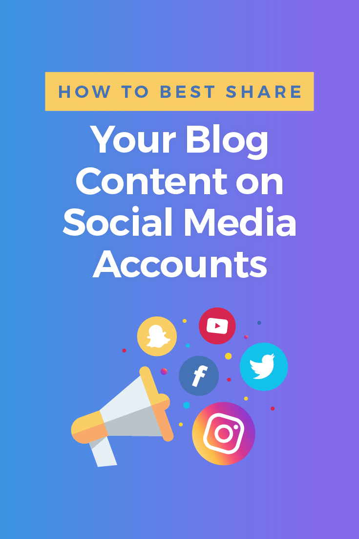 How to Best Share Your Blog Content on Social Media Accounts