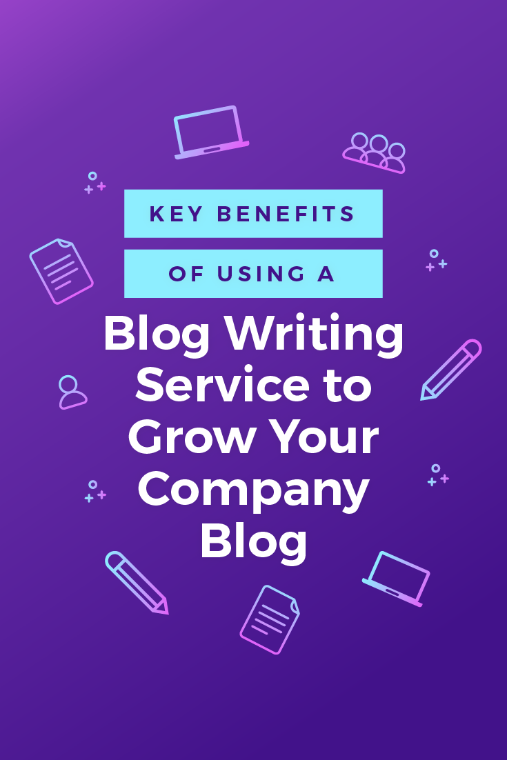 Key Benefits of Using a Blog Writing Service to Grow Your Company Blog